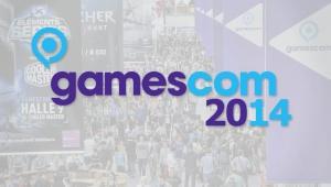 Gamescom 2014, toutes nos previews et interviews